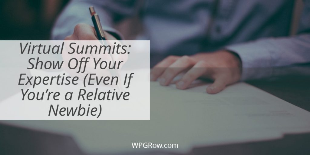 Virtual Summits  Show Off Your Expertise Even If You're a Relative Newbie -